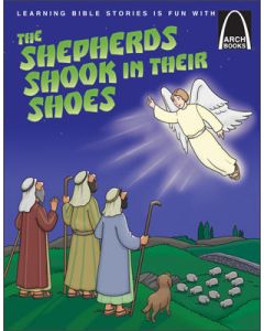 The Shepherds Shook in Their Shoes Arch Books