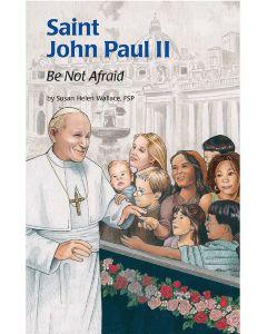 Saint John Paul II: Be Not Afraid