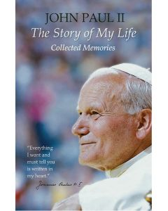 John Paul II the Story of My Life: Collected